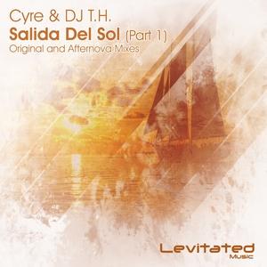 CYRE & DJ TH - Salida Del Sol Pt 1