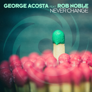 GEORGE ACOSTA feat ROB NOBLE - Never Change