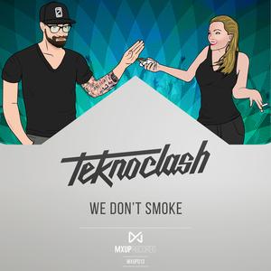 TEKNOCLASH - We Don't Smoke