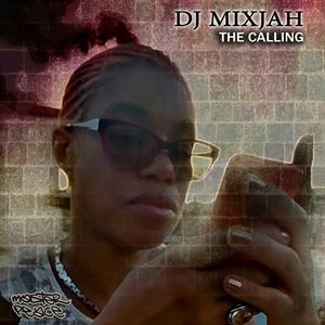 DJ MIXJAH - The Calling EP