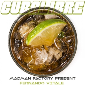 MADMAN FACTORY/FERNANDO VITALE - Cuba Libre