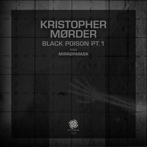 KRISTOPHER MORDER - Black Poison Pt 1