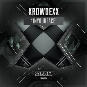 KROWDEXX - #INYOURFACE!