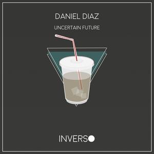 DANIEL DIAZ - Uncertain Future
