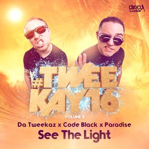 DA TWEEKAZ X CODE BLACK X PARADISE - See The Light
