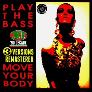 PLAY THE BASS - Move Your Body (3 Versions Remastered)