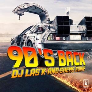 DJ LAS K & SHEMS EDINE - 90's Back