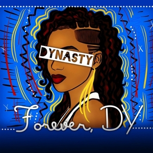 DYNASTY - Forever, DY (Explicit)