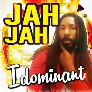 IDOMINANT - Jah Jah