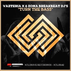 VAZTERIA X/ZONA BREAKBEAT DJ'S - Turn The Bass