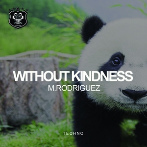 M RODRIGUEZ - Without Kindness