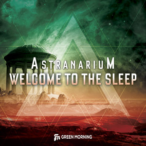 ASTRANARIUM - Welcome To The Sleep