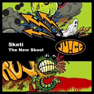 SKETI - The New Skool