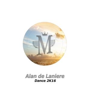 ALAN DE LANIERE - Dance 2K16