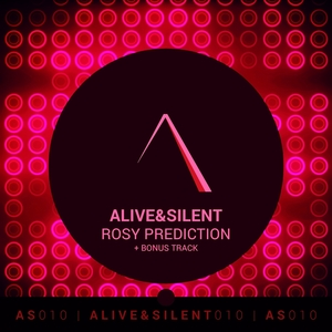 ALIVE&SILENT - Rosy Prediction
