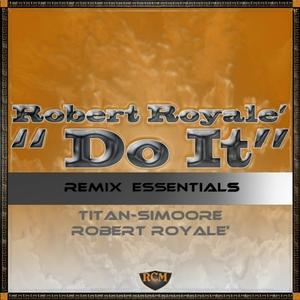 ROBERT ROYALE - Do It...