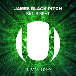 JAMES BLACK PITCH - Big Is Beat