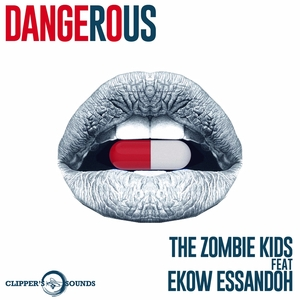 THE ZOMBIE KIDS feat EKOW ESSANDOH - Dangerous (Remixes)