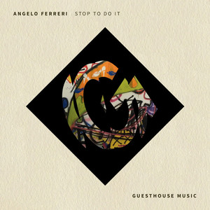 ANGELO FERRERI - Stop To Do It