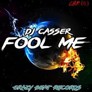 DJ CASSER - Fool Me