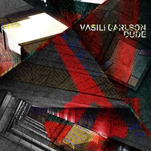 VASILI CARLSON - Dude