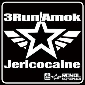 3RUN AMOK - Jericocaine