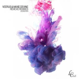 MAXIE DEVINE/VEERUS - Remove (Remixes)
