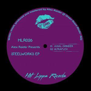 ALEX RAIDER - Steelworks EP