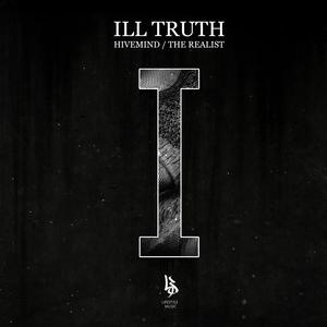 ILL TRUTH - Hivemind