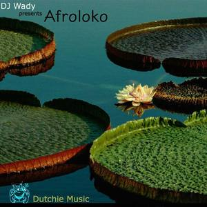DJ WADY - Presents Afroloko