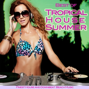 VARIOUS - Best Of Tropical House Summer (Finest House And Downbeat Beach Music)