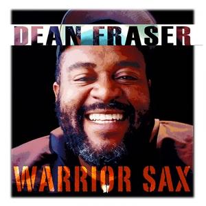 DEAN FRASER - Warrior Sax