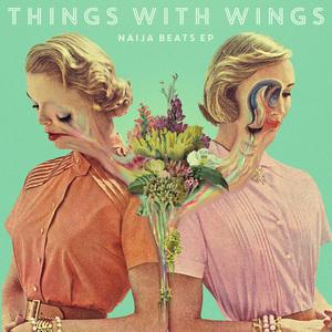 THINGS With WINGS - Naija Beats EP