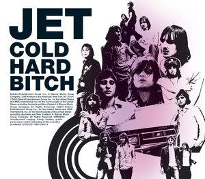 JET - Cold Hard Bitch