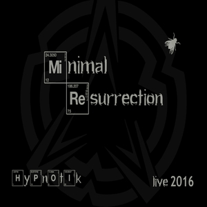 HYPNOTIK - Minimal Resurrection (Recorded 2016) (Explicit)