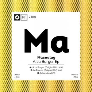 MACAULAY - A La Burger
