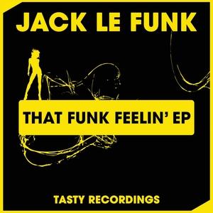 JACK LE FUNK - That Funk Feelin' EP