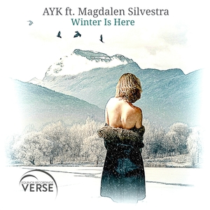 AYK feat MAGDALEN SILVESTRA - Winter Is Here