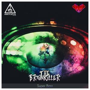THE BRAINKILLER - Super Bass