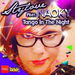 STYLOVE feat NAOKY - Tango In The Night