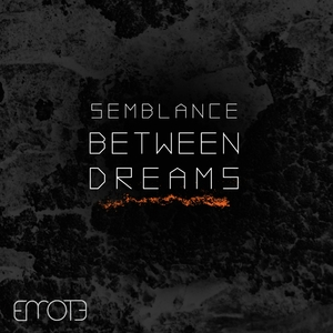SEMBLANCE - Between Dreams