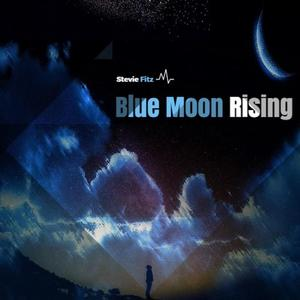 STEVIE FITZ - Blue Moon Rising