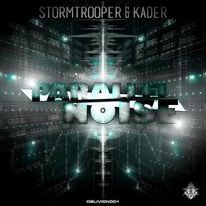 STORMTROOPER & KADER - Parallel Noise EP
