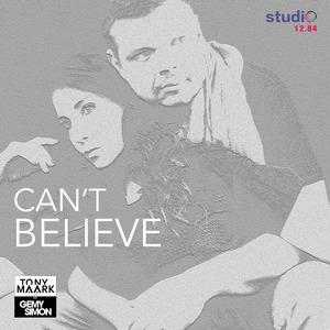 TONY MAARK/GEMY SIMON - Can't Believe