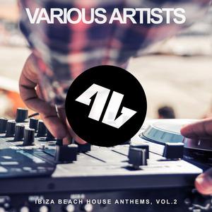 VARIOUS - Ibiza Beach House Anthems Vol 2