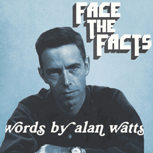 JAS WALTON - Face The Facts/Words By Alan Watts