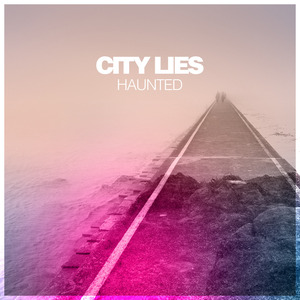 CITY LIES - Haunted