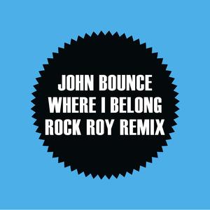 JOHN BOUNCE - Where I Belong