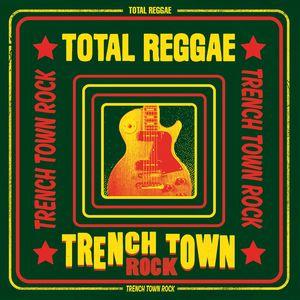 VARIOUS - Total Reggae: Trench Town Rock
