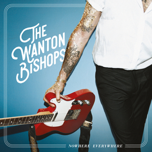 THE WANTON BISHOPS - Nowhere Everywhere